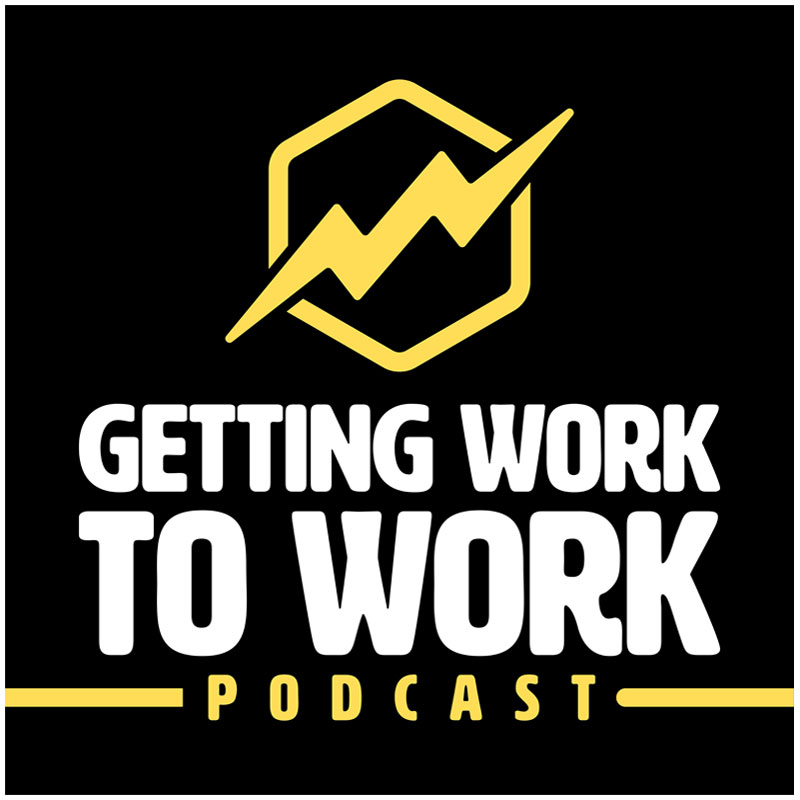 Getting Work to Work Podcast Logo