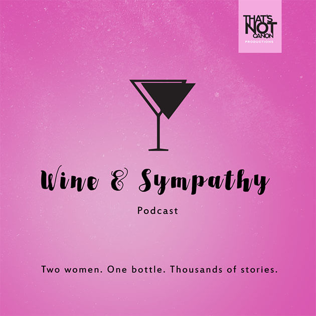 Wine & Sympathy - Two Women. One bottle. Thousands of stories.